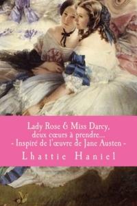 Lady Rose & Miss Darcy, deux coeurs à prendre