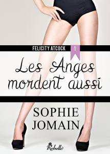 felicity-atcock-tome-1-les-anges-mordent-aussi-1045170